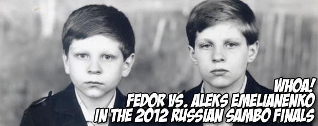 Whoa! Fedor Vs. Aleks Emelianenko in the 2012 Russian Sambo finals