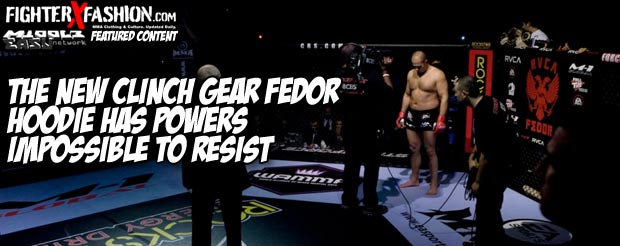 The new Clinch Gear Fedor hoodie has powers impossible to resist