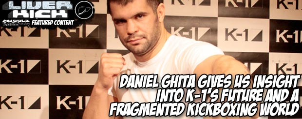 Daniel Ghita gives us insight into K-1's future and a fragmented kickboxing world