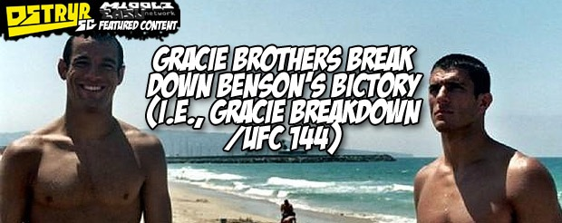 Gracie brothers breakdown Benson's bictory (i.e., Gracie Breakdown/UFC 144)