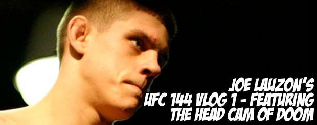 Joe Lauzon's UFC 144 Vlog 1- featuring the head cam of doom