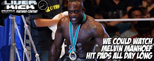 We could watch Melvin Manhoef hit pads all day long