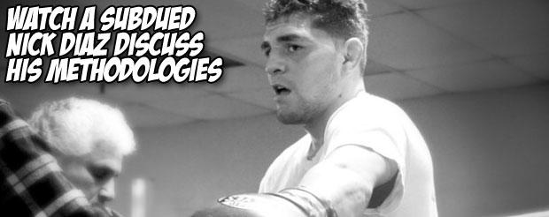 Watch a subdued Nick Diaz discuss his methodologies