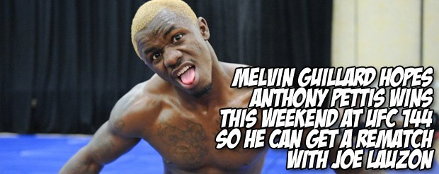 Melvin Guillard hopes Anthony Pettis wins this weekend at UFC 144 so he can get a rematch with Joe Lauzon.