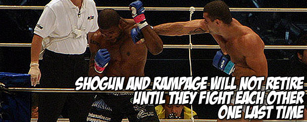 Shogun and Rampage will not retire until they fight each other one last time