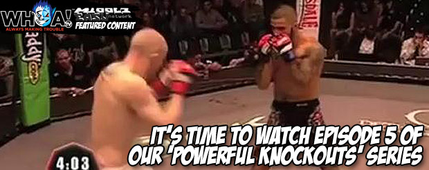 Slack off at work and watch our new episode of 'Powerful Knockouts'