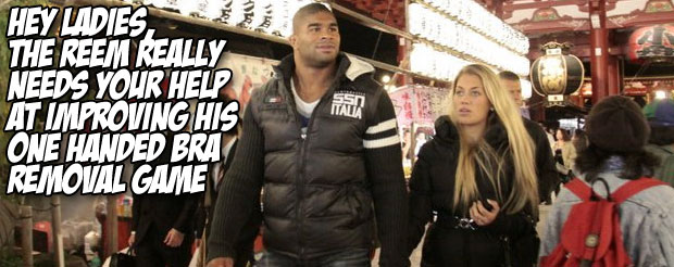 Hey ladies, The Reem really needs your help at improving his one handed bra removal game