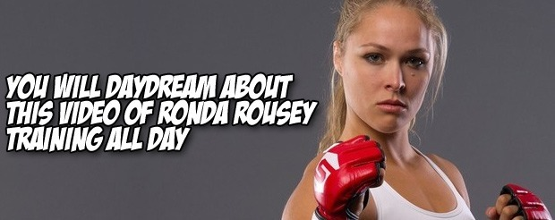 You will daydream about this video of Ronda Rousey training all day
