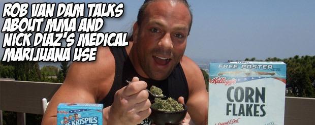 Rob Van Dam talks about MMA and Nick Diaz's medical marijuana use