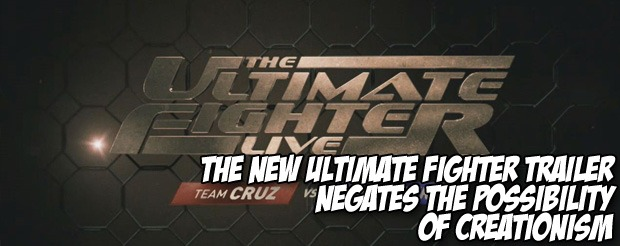 The new Ultimate Fighter trailer negates the possibility of creationism