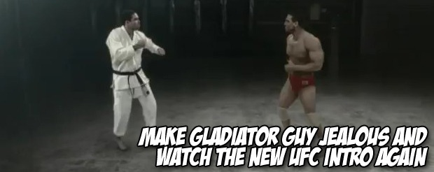 Make gladiator guy jealous and watch the new UFC intro again