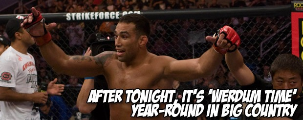 After tonight, it's 'Werdum time' year-round in Big Country
