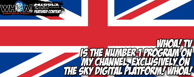 WHOA! TV is the number 1 program on My Channel, exclusively on the Sky Digital Playform! Whoa!