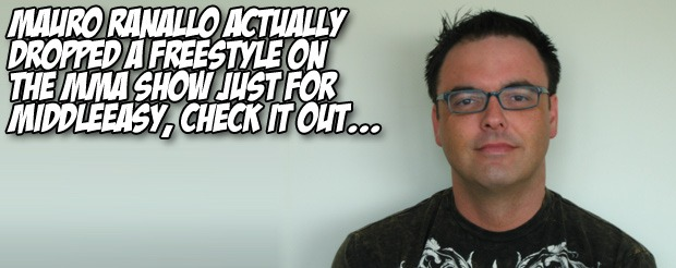 Mauro Ranallo actually dropped a freestyle on The MMA Show just for MiddleEasy, check it out…
