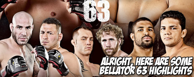 Alright, here are some Bellator 63 highlights