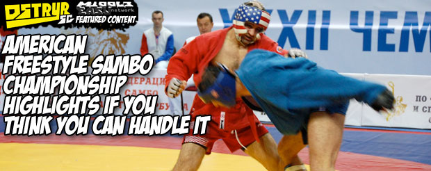 American freestyle Sambo championship highlights if you think you can handle it