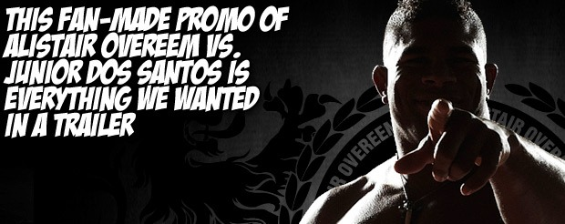 This fan-made promo of Alistair Overeem vs. Junior dos Santos is everything we wanted in a trailer