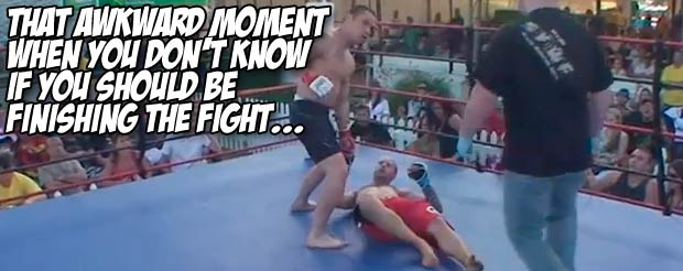 That awkward moment when you don't know if you should be finishing the fight…