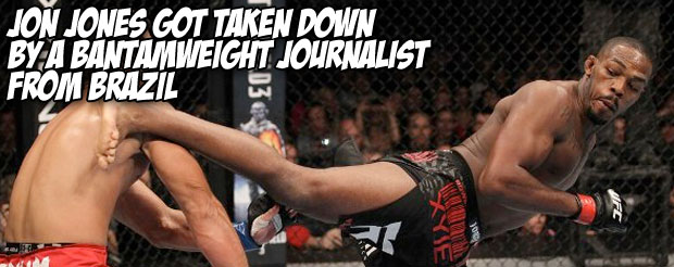 Jon Jones just got taken down by a bantamweight journalist from Brazil