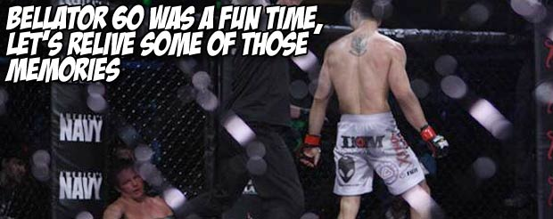 Bellator 60 was a fun time, let's relive some of those memories
