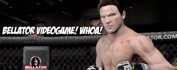 Bellator videogame! Whoa!