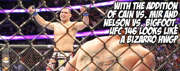 With the addition of Cain Vs. Mir and Nelson Vs. Bigfoot, UFC 146 looks like a bizarro HWGP