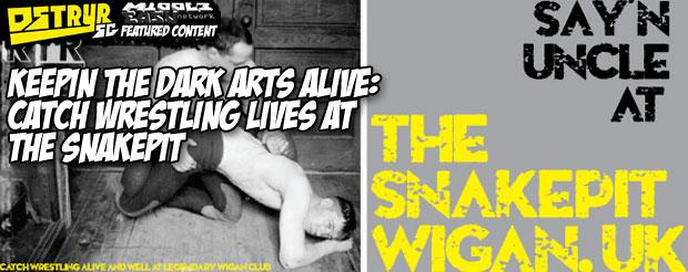 Keepin' the dark arts alive: catch wrestling lives at The SnakePit