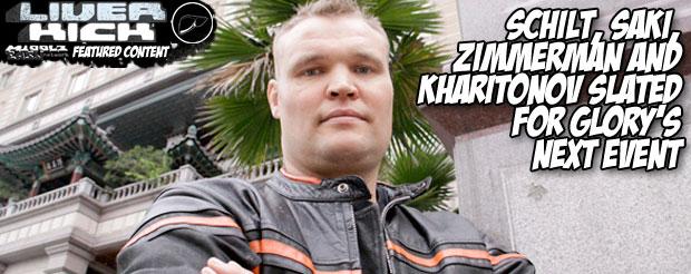 Schilt, Saki, Zimmerman and Kharitonov slated for Glory's next event