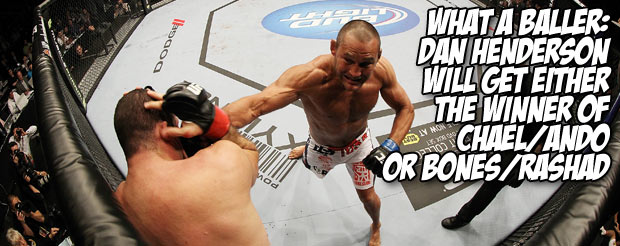 What a baller: Dan Henderson will get either the winner of Chael/Ando or Bones/Rashad
