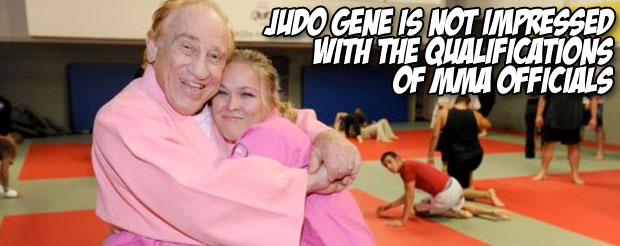 Judo Gene is not impressed with the qualifications of MMA officials