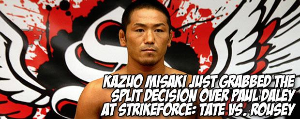 Kazuo Misaki just grabbed the split decision over Paul Daley at Strikeforce: Tate vs. Rousey