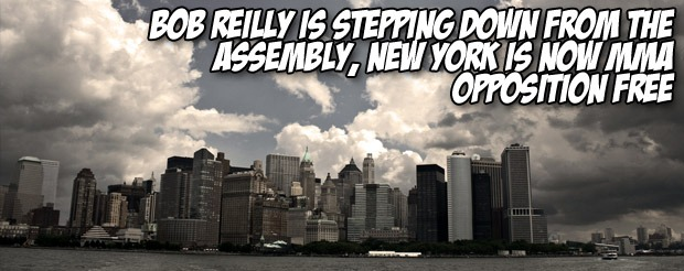 Bob Reilly is stepping down from the Assembly, New York is now MMA opposition free