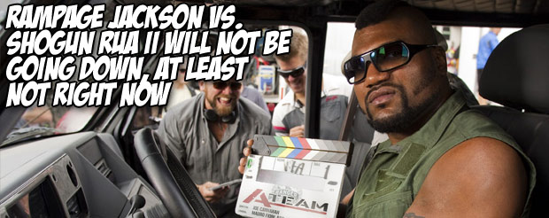 Rampage Jackson vs. Shogun Rua II will not be going down, at least not right now