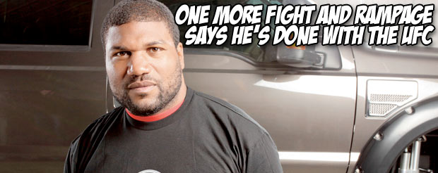 One more fight and Rampage says he's done with the UFC