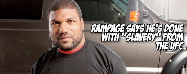 Rampage says he's done with 'slavery' from the UFC