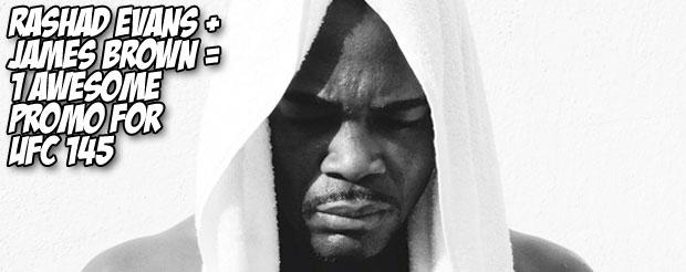 Rashad Evans + James Brown = 1 awesome UFC 145 promo