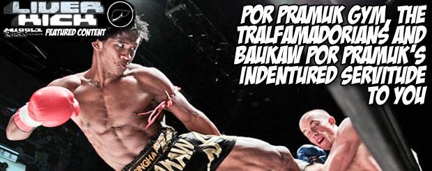 Por Pramuk Gym, The Tralfamadorians and Baukaw Por Pramuk's indentured servitude to you