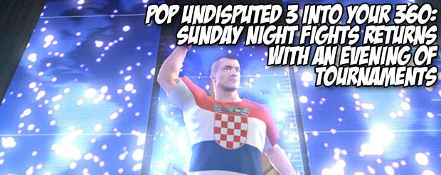 Pop Undisputed 3 into your 360: Sunday Night Fights returns with an evening of tournaments