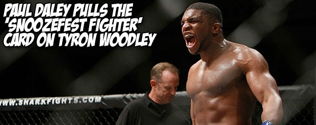 Paul Daley pulls the 'Snoozefest Fighter' card on Tyron Woodley