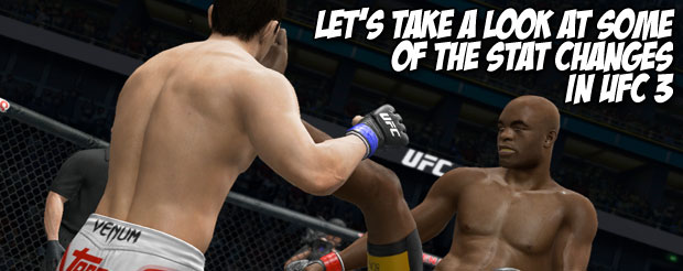Let's take a look at some of the stat changes in UFC 3