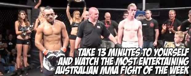 Take 13 minutes to yourself and watch the most entertaining Australian MMA fight of the week