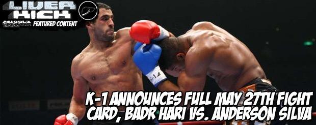 K-1 announces full May 27th fight card, Badr Hari vs. Anderson Silva