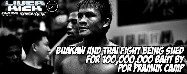 Buakaw and Thai Fight being sued for 100,000,000 baht by Por Pramuk Camp