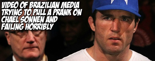 Video of Brazilian media trying to pull a prank on Chael Sonnen and failing horribly
