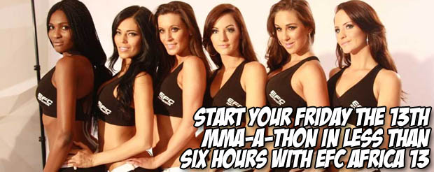 Start your Friday the 13th MMA-a-thon in less than six hours with EFC Africa 13