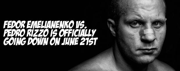 Fedor Emelianenko vs. Pedro Rizzo is officially going down on June 21st