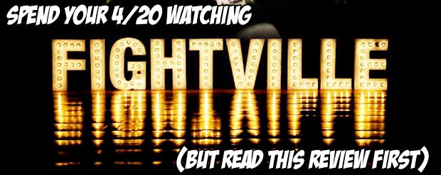Spend your 4/20 watching Fightville (but read this review first)
