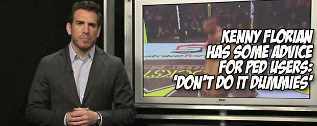 Kenny Florian has some advice for PED users: 'Don't do it dummies'