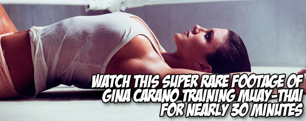 Watch this super rare footage of Gina Carano training muay-thai for nearly 30 minutes