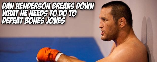 Dan Henderson breaks down what he needs to do to defeat Bones Jones